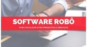 Programa Robô para divulgar Sites Produtos e Serviços